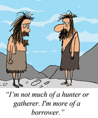 Caveman is not a hunter or gatherer
