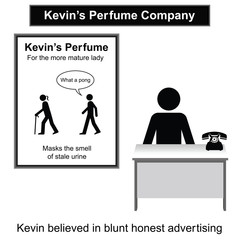 Kevin and his blunt advertising campaign