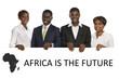 "Afrikanische Geschäftsleute ""Africa is the future"""