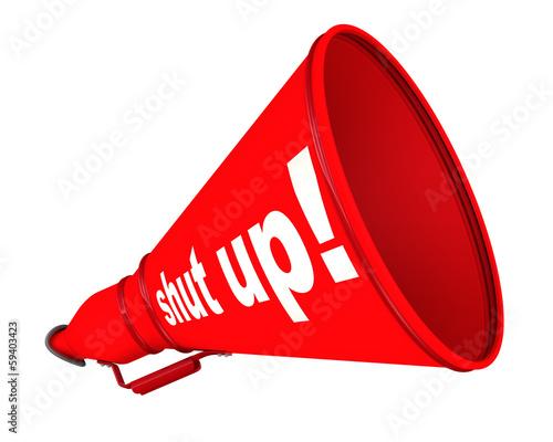Shut up! (заткнись!).  Рупор с надписью