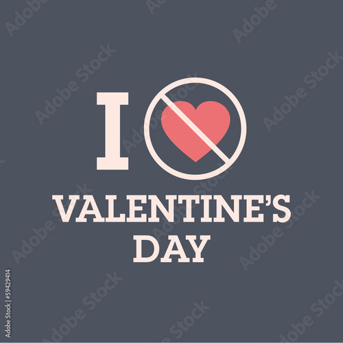 I do not love valentines day. Vector design editable.