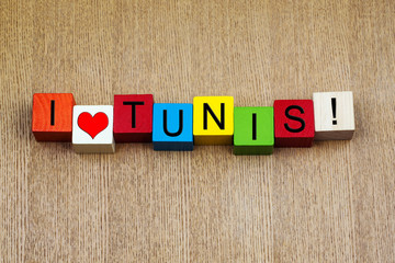 I Love Tunis, Tunisia, sign series for travel, holidays, cities.