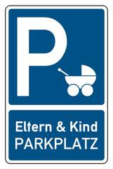 Parkplatzschild Eltern & Kind Parkplatz Kinderwagen