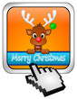 Reindeer Rudolph wishing Merry Christmas Button mit Cursor