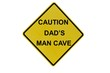 Caution Dad's Man Cave sign