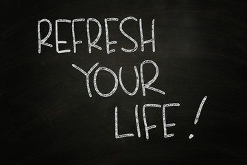 Refresh Your Life !