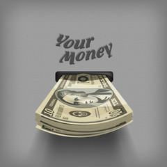 Your money. Vector format.