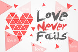 Love Never Fails - White Background