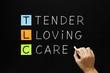 TLC - Tender Loving Care