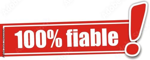 étiquette 100% fiable