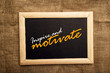 Постер, плакат: Inspire and motivate messsage