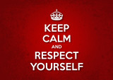 Keep Calm and Respect yourself - vector image poster