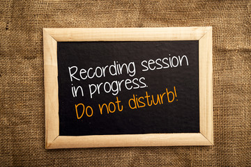 Recording session in progress. Do not disturb.