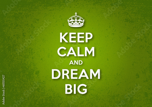 poster of Keep Calm and Dream Big