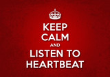 Keep Calm and Listen to Heartbeat poster