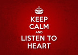 Keep Calm and Listen to Heart poster