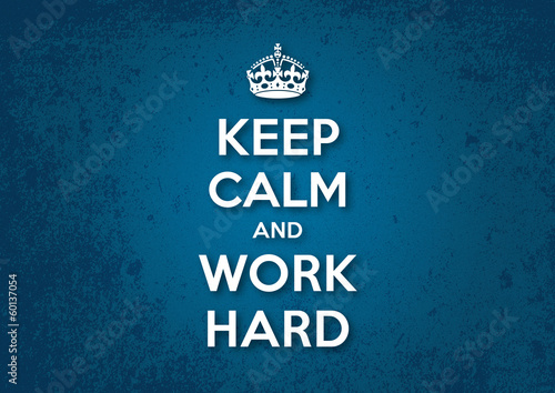 poster of Keep Calm and Work Hard