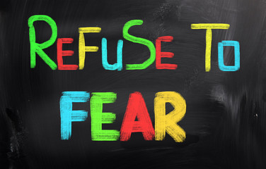 Refuse To Fear Concept