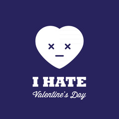 I hate Valentine's Day