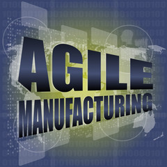 business concept, agile manufacturing on digital touch screen