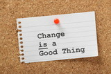 Change is a Good Thing on a cork notice board