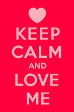 Zachowaj spokój i kochaj mnie