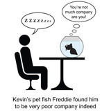 Kevin was not much company for Freddie