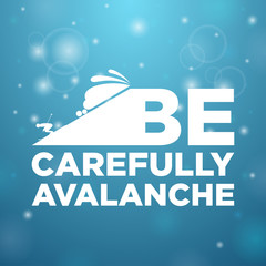 Be carefully avalanche