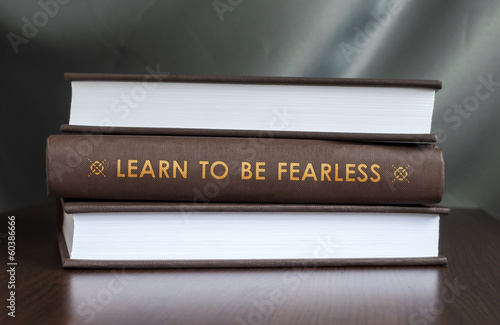Learn to be fearless. Book concept.