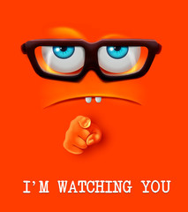 I'm watching you face