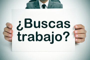 buscas trabajo? are you looking for a job? written in spanish