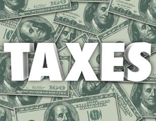 Taxes Word Hundred Dollar Bills Money Background
