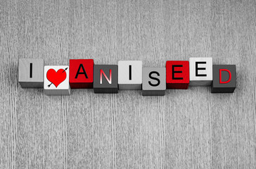 I Love Aniseed, sign series for herbs, spices and cooking