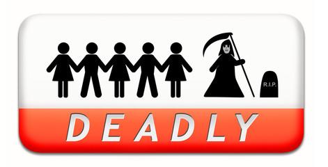 deadly dangerous