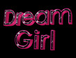 Dream Girl, in deep pink and starry night 3D text