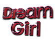 Dream Girl, in red and starry night 3D text