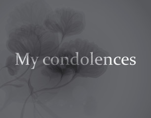 My condolences / Elegant funeral card with subtle flowers