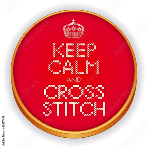 poster of Keep Calm and Cross Stitch Embroidery, Crown, retro sewing hoop