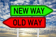 Sign - New Way / Old Way