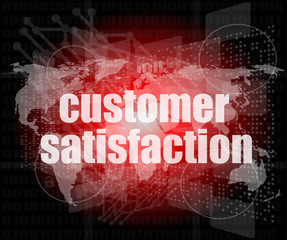 Marketing concept: words customer satisfaction on digital screen