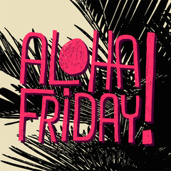 ALOHA FRIDAY! - vector quote for weekend start