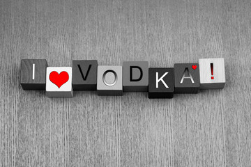 I love Vodka, sign series for liquor, drinks and alcohol.