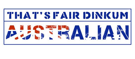 Thats fair dinkum Australian
