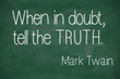 Постер, плакат: When in doubt tell the truth