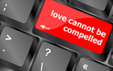 love cannot be compelled words, romance love keyboard keys
