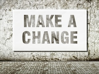Make a change, words on wall