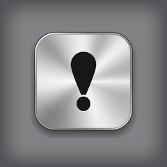 Exclamation icon - vector metal app button