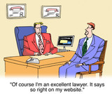 Of course I am an excellent lawyer