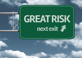 Great Risk, next exit creative road sign and clouds