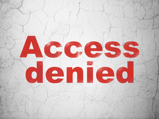 Privacy concept: Access Denied on wall background
